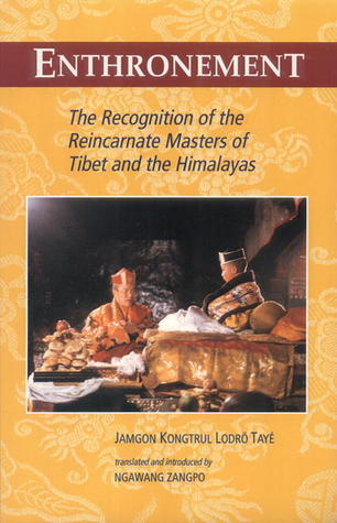 Enthronement: The Recognition Of The Reincarnate Masters Of Tibet And The Himalayas