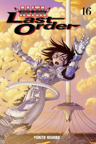 Battle Angel Alita - Last Order, Vol. 16