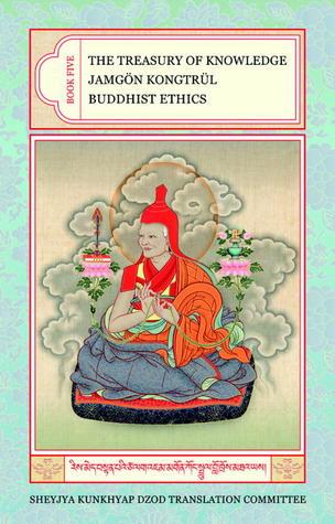 The Treasury Of Knowledge Book 5: Buddhist Ethics