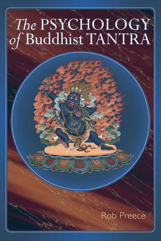The Psychology Of Buddhist Tantra par Rob  Preece