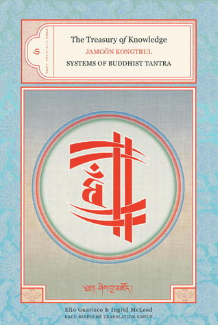 The Treasury Of Knowledge Book 6, Part 4: Systems Of Buddhist Tantra