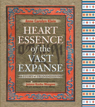 Heart Essence of the Vast Expanse: A Story of Transmission