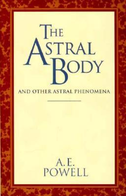 Astral Body: And Other Astral Phenomena