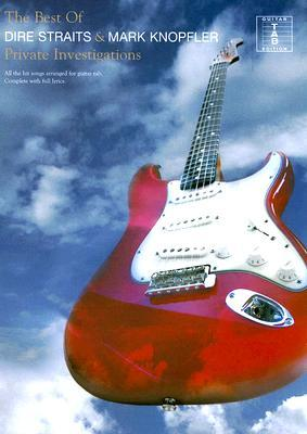 The Best of Dire Straits & Mark Knopfler: Private Investigations: Guitar Tab Edition