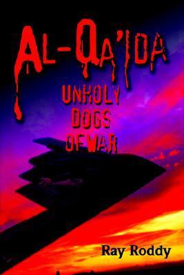 Al-Qa'ida: Unholy Dogs of War