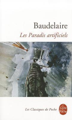 Les Paradis artificiels by Charles Baudelaire