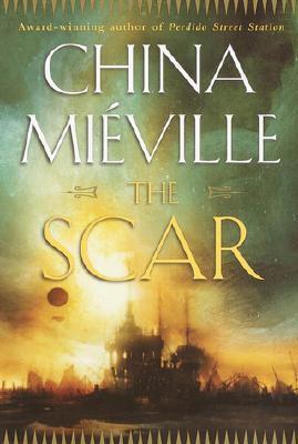 The Scar by China Miéville
