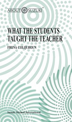 What the Students Taught the Teacher by Frona Colquhoun