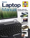 Laptop Manual: Buying, Using And Maintaining A Laptop (Haynes)