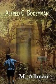 Alfred C. Bogeyman by M. Allman