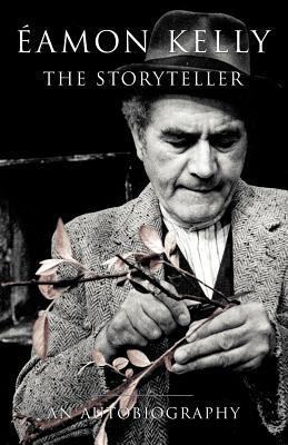 Eamon Kelly: The Storyteller: An Autobiography