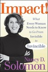 Impact!: What Every Woman Needs to Know to Go from Invisible to Invincible