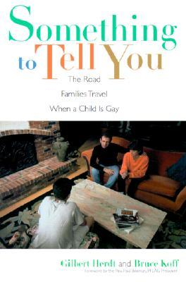 Something to Tell You: The Road Families Travel When a Child is Gay por Gilbert H. Herdt DJVU EPUB