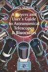 A Buyer's and User's Guide to Astronomical Telescopes & Binoc... by James  Mullaney