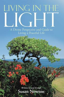 living-in-the-light-a-divine-perspective-and-guide-to-living-a-peaceful-life