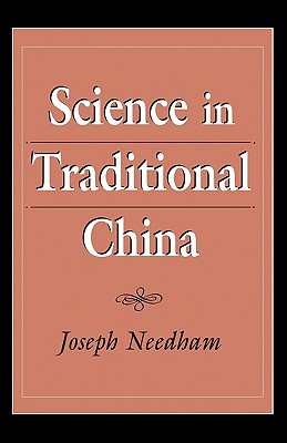 Science in Traditional China by Joseph Needham