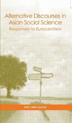 Alternative Discourses in Asian Social Science: Responses to Eurocentrism