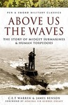 Above Us the Waves: The Story of Midget Submarines and Human Torpedoes