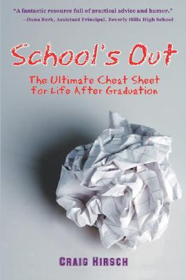 School's Out: The Ultimate Cheat Sheet for Life After Graduation