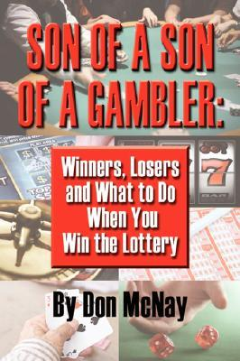 son-of-a-son-of-a-gambler-winners-losers-and-what-to-do-when-you-win-the-lottery-a-world-with-gamblers-kentuckians-addicts-cincinnati-al-g