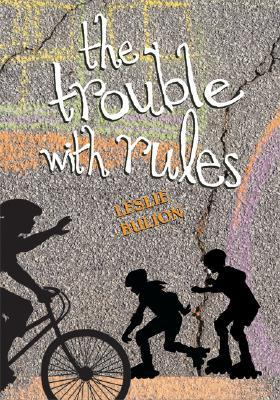 The Trouble with Rules by Leslie Bulion