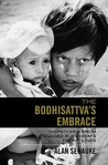 The Bodhisattva's Embrace: Dispatches from Engaged's Buddhism's Front Lines