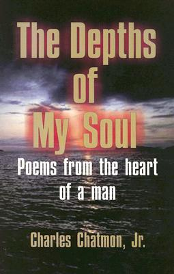 The Depths Of My Soul by Charles L. Chatmon