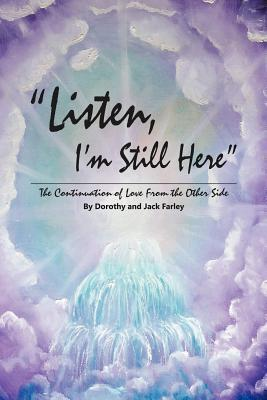 Listen, I'm Still Here: The Continuation of Love from the Other Side