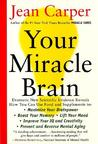 Your Miracle Brain: Maximize Your Brainpower *Boost Your Memory *Lift Your Mood *Improve Your IQ and Creativity *Prevent and Reverse Mental Aging