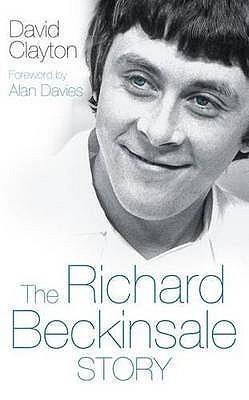 The Richard Beckinsale Story. David Clayton
