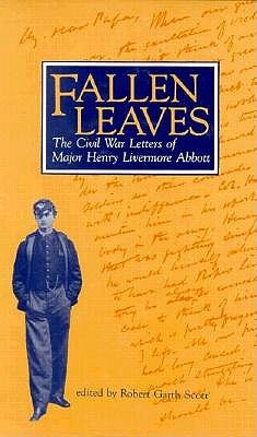 fallen-leaves-the-civil-war-letters-of-major-henry-livermore-abbott