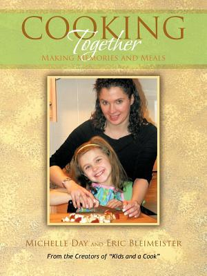 Cooking Together: Making Memories and Meals