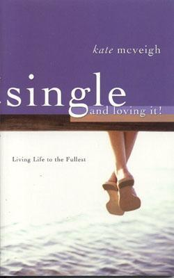 Single and Loving It!: Living Life to the Fullest