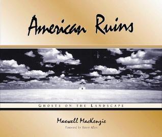 American Ruins by Maxwell Mackenzie