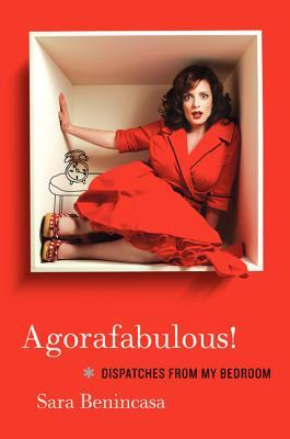 Agorafabulous! by Sara Benincasa