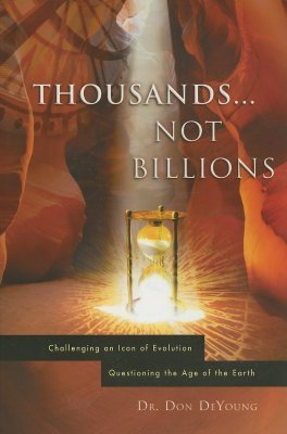 Thousands...Not Billions: Challenging an Icon of Evolution Questioning the Age of the Earth