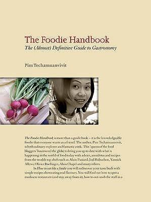 The Foodie Handbook by Pim Techamuanvivit