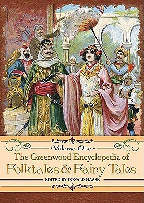 The Greenwood Encyclopedia of Folktales and Fairy Tales [3 Volumes]