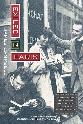 Exiled in Paris: Richard Wright, James Baldwin, Samuel Beckett and Others on the Left Bank