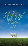 A Shepherd Looks at Psalm 23 by W. Phillip Keller