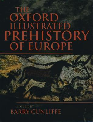 The oxford illustrated prehistory of europe by barry w cunliffe 1080928 fandeluxe Images