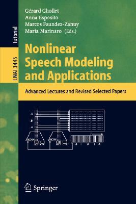 Nonlinear Speech Modeling And Applications: Advanced Lectures And Revised Selected Papers (Lecture Notes In Computer Science / Lecture Notes In Artificial Intelligence)