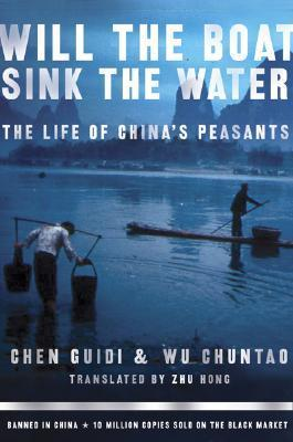 Will the Boat Sink the Water?: The Life of China's Peasants