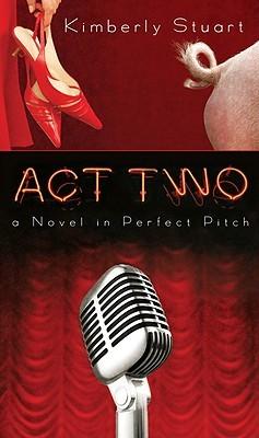 Act Two by Kimberly Stuart