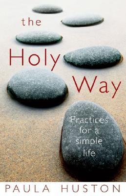 The Holy Way by Paula Huston