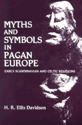 Myths and Symbols in Pagan Europe by Hilda Roderick Ellis Davidson