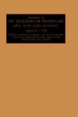 Quality, Planning of Services, and Access Concerns: Impacts on Providers of Care, Health Care Institutions, and Patients