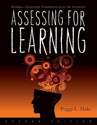 Assessing for Learning by Peggy L. Maki