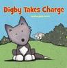 Digby Takes Charge by Caroline Jayne Church