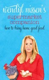 A Supermarket Companion: How to Bring Home Good Food